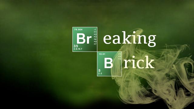 Breaking Bad - Br eaking Brick